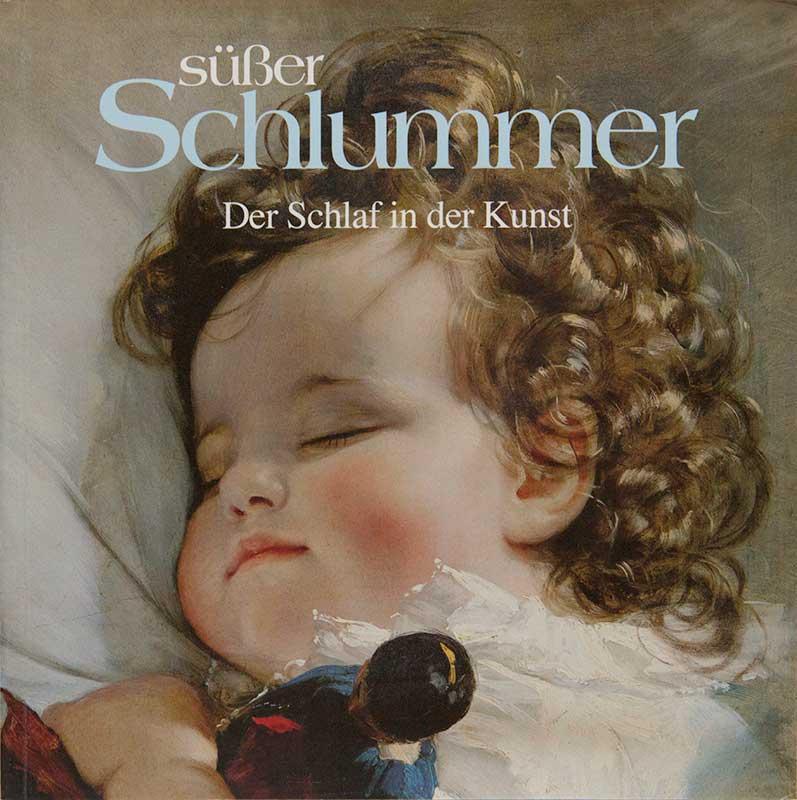 Süsser Schlummer – Der Schlaf in der Kunst