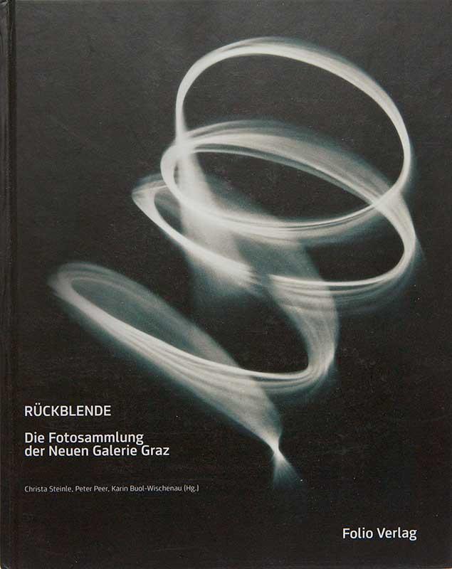 Rückblende: Die Fotosammlung Der Neuen Galerie Graz