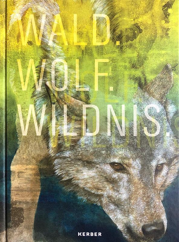 Wald.Wolf.Wildnis